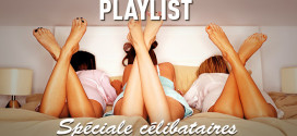playlist speciale celibataire