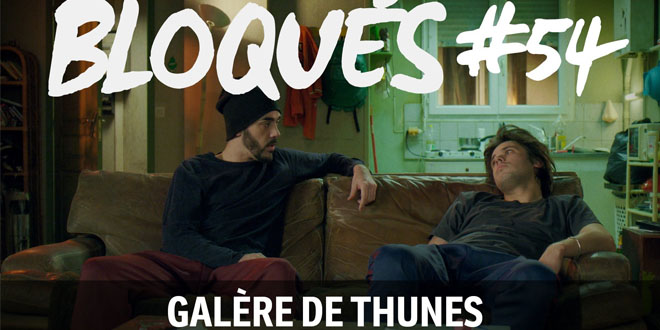 bloque-replay-episode-54-galere-de-thune