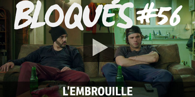 bloques-replay-episode-56-l-embrouille