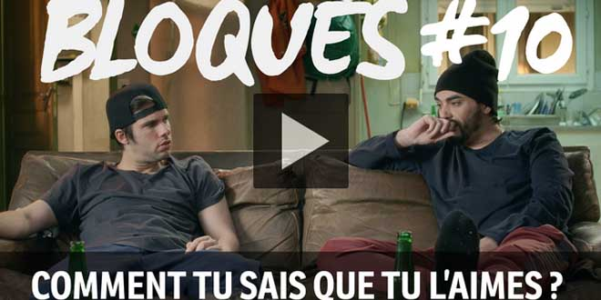 bloque-replay-episode-10-comment-tu-sais-que-tu-l-aimes