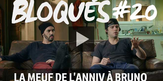bloque-replay-episode-20-la-meuf-de-l-anniv-a-bruno