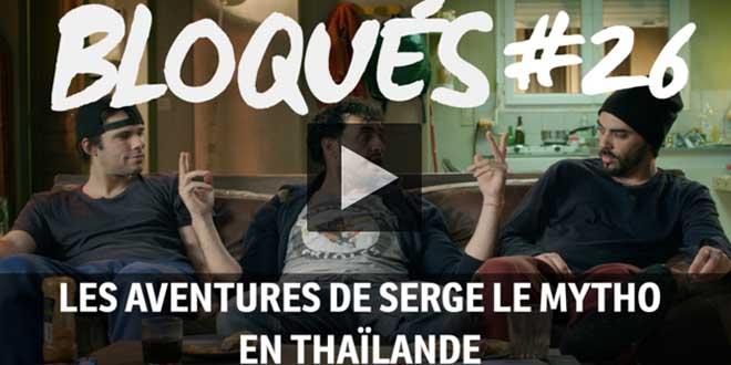 bloque-replay-episode-26-serge-le-mytho