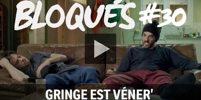 bloque-replay-episode-30-gringe-est-vener