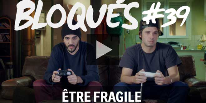 bloque-replay-episode-39-etre-fragile