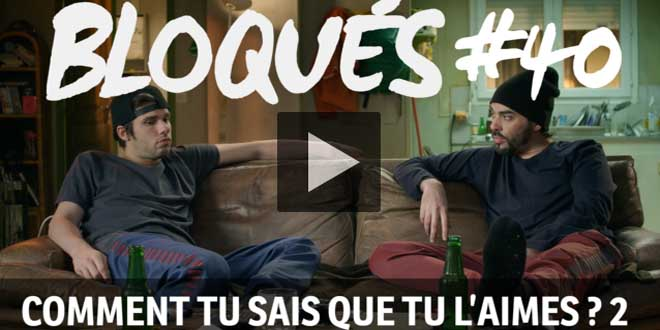 bloque-replay-episode-40-comment-tu-l-aimes