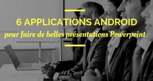 6-applications-android-pour-faire-de-belles-presentations-powerpoint-sur-mobile